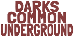 Darks Common Underground Merchandise